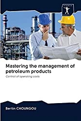 Mastering the management of petroleum products: Control of operating costs Paperback – July 10, 2020
